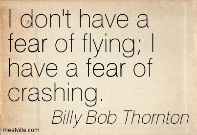 Quotation-Billy-Bob-Thornton-fear-Meetville-Quotes-29068